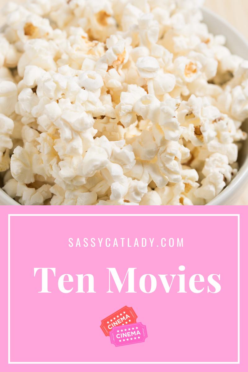 Ten Movies