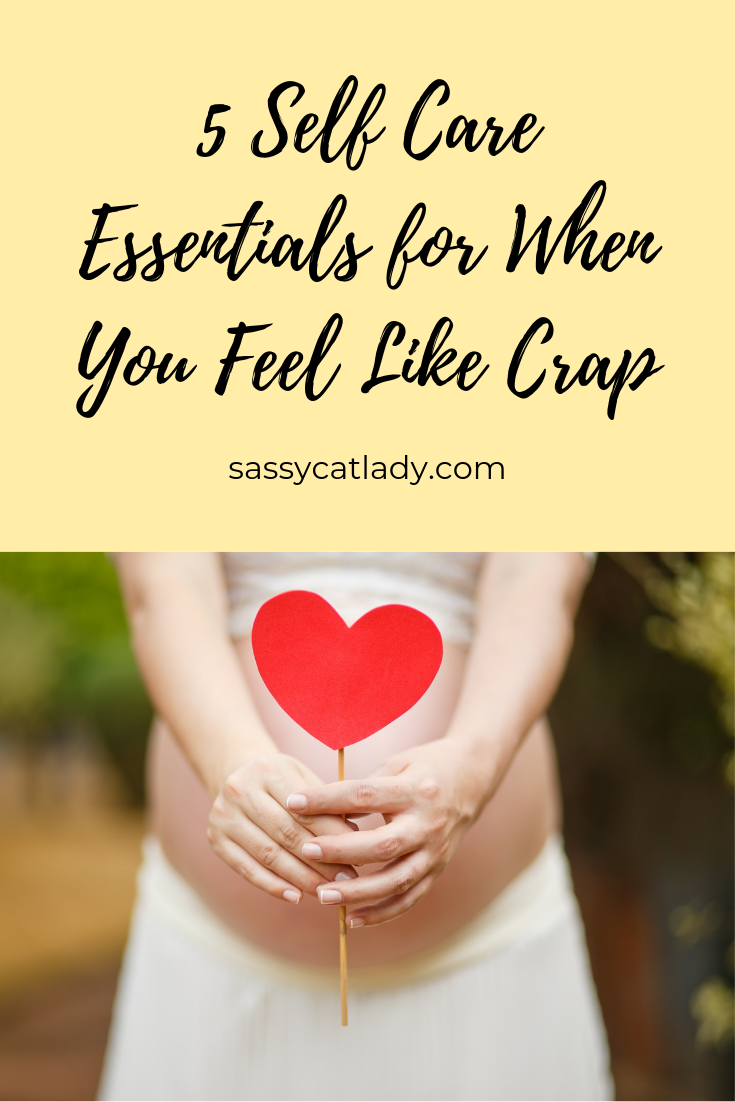Self Care Essentials for When You Feel Like Crap