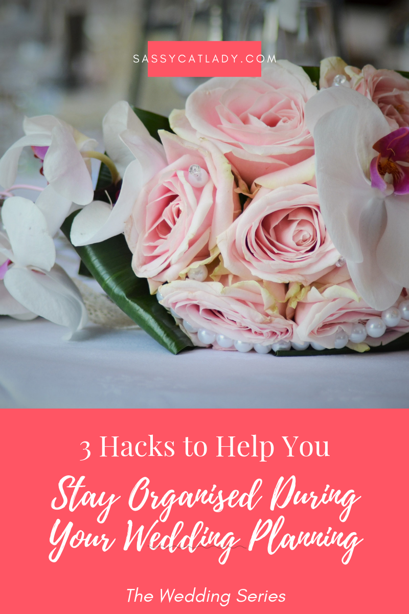 3 Hacks to Keep Your Organised During Your Wedding Planning