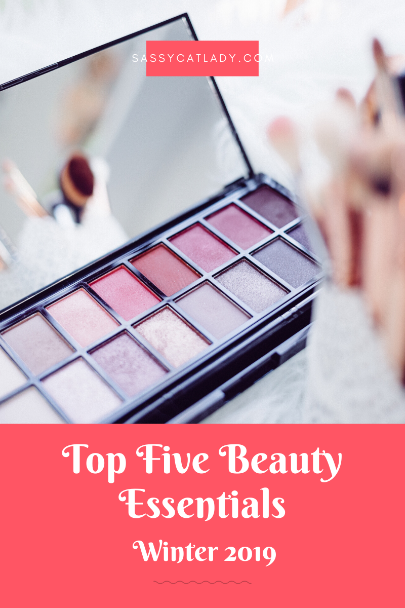 Top 5 Beauty Essentials - Winter 2019