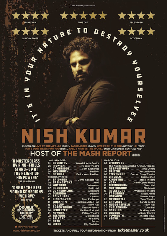 Nish Kumar: It's in Your Nature to Destroy Yourselves - 2019 Tour Poster