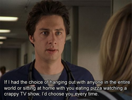 "Scrubs screenshot - JD tells Elliot ""If I had the choice of hanging out with anyone in the entire world or sitting at home with you eating pizza watching a crappy TV show, I'd choose you every time."""