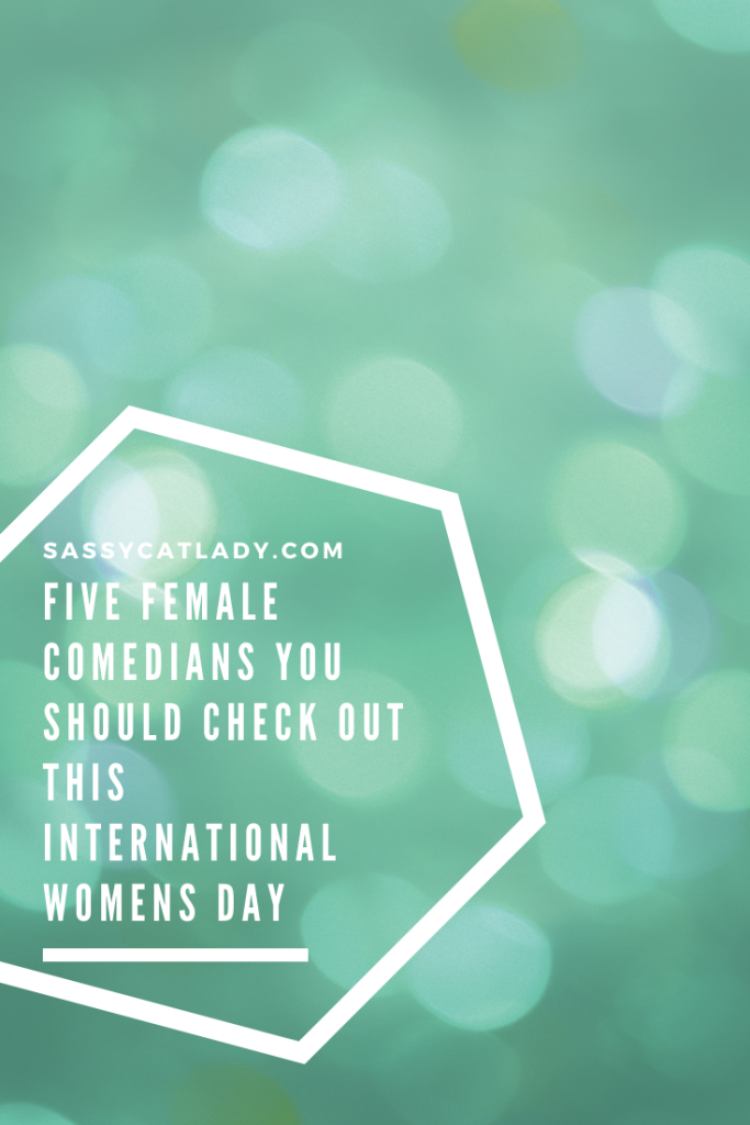 Five Female Comedians You Should Check Out This International Women's Day - Pinterest Graphic
