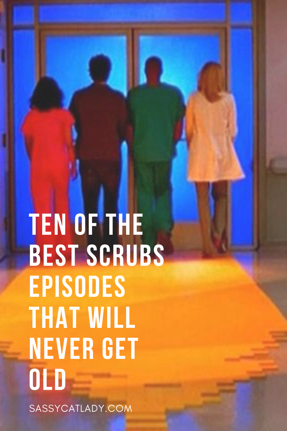 Ten of the Best Scrubs Episodes That Will Never Get Old - Pinterest Graphic