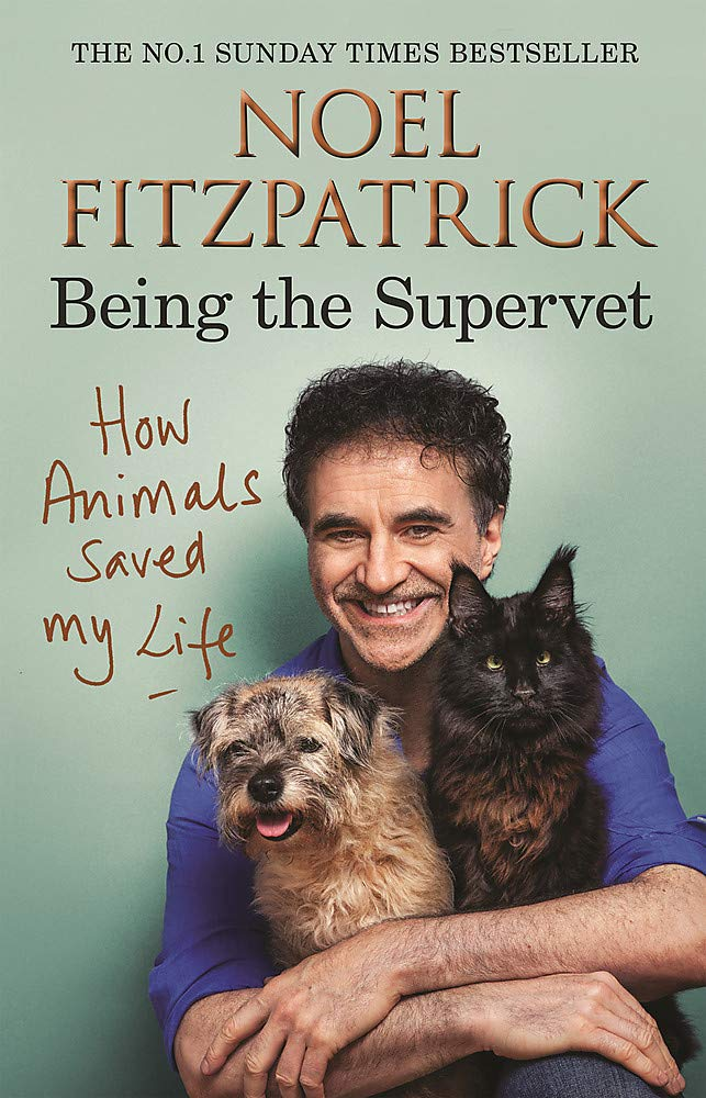 How Animals Saved My Life: Being the Supervet by Noel Fitzpatrick - Book Artwork