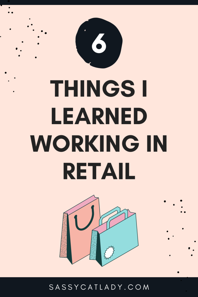 6 Things I Learned Working in Retail Pinterest Graphic