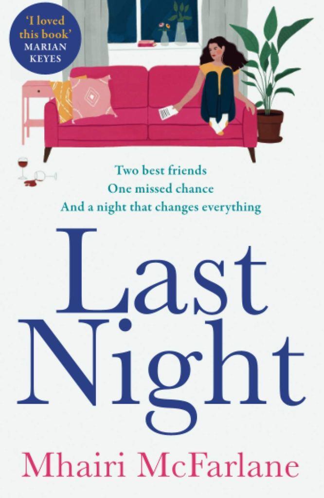 Last Night by Mhairi McFarlane - Book Cover