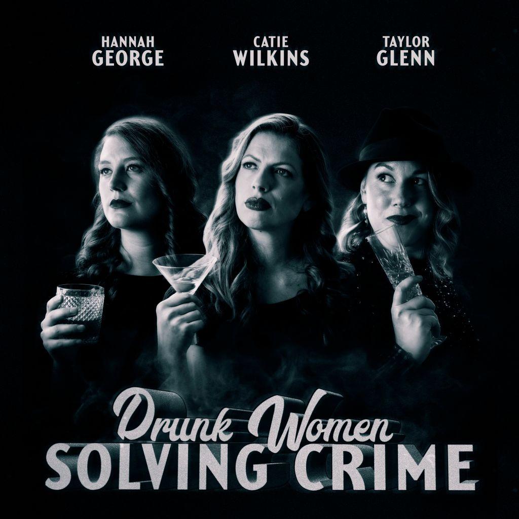 Drunk Women Solving Crime podcast artwork.