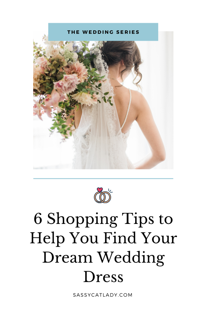 6 Shopping Tips to Help You Find Your Dream Wedding Dress Pinterest graphic
