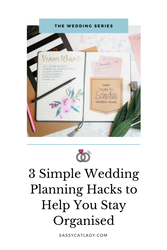 3 Wedding Planning Hacks to Help You Stay Organised Pinterest graphic